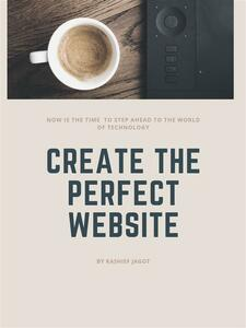 Create The Perfect Website