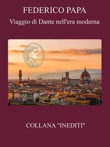 Viaggio di Dante nell'era moderna - Federico Papa - ebook