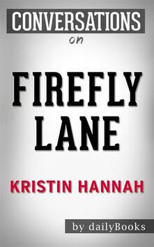 Firefly Lane: A Novel byKristin Hannah | Conversation Starters
