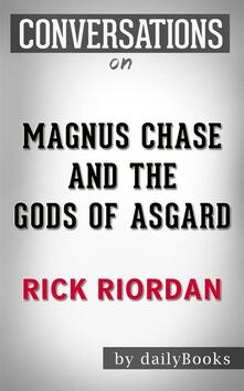 Magnus Chase and the Gods of Asgard (The Sword of Summer): byRick Riordan | Conversation Starters