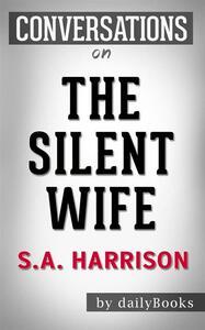 The Silent Wife: A Novel byA. S. A. Harrison | Conversation Starters