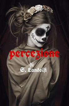 Percezione - Salvatore Landolfi - ebook