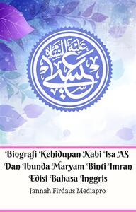 Biografi Kehidupan Nabi Isa AS Dan Ibunda Maryam Binti Imran Edisi Bahasa Inggris