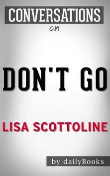 Don't Go: byLisa Scottoline | Conversation Starters