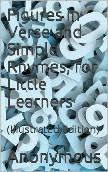 Figures in Verse and Simple Rhymes, for Little Learners / (Second Series ; No. 2)