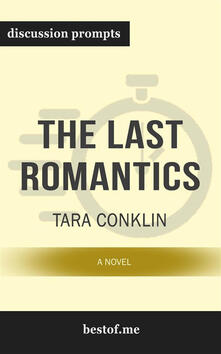 "Summary: ""The Last Romantics: A Novel"" by Tara Conklin 