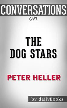 The Dog Stars (Vintage Contemporaries): byPeter Heller  Conversation Starters