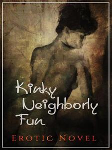 Kinky Neighborly Fun