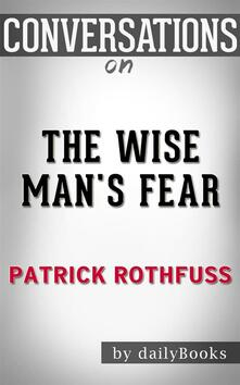The Wise Man's Fear (Kingkiller Chronicle): byPatrick Rothfuss | Conversation Starters