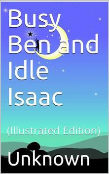 Busy Ben and Idle Isaac