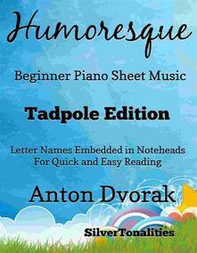 Humoresque Beginner Piano Sheet Music