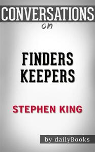 Finders Keepers: A Novel (The Bill Hodges Trilogy) byStephen King| Conversation Starters