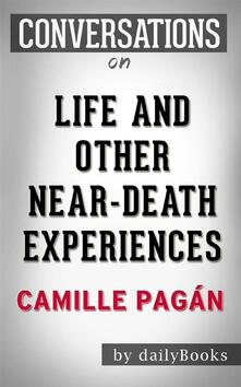 Life and Other Near-Death Experiences: byCamille Pagán   Conversation Starters