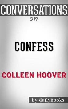 Confess: A Novel byColleen Hoover| Conversation Starters