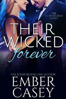 Their Wicked Forever (The Cunningham Family, Book 6)