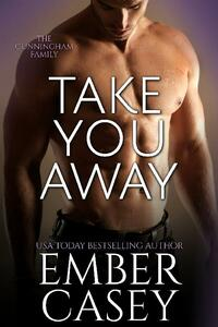 Take You Away (The Cunningham Family, Book 3.5)