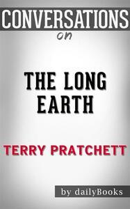 The Long Earth: byTerry Pratchett | Conversation Starters