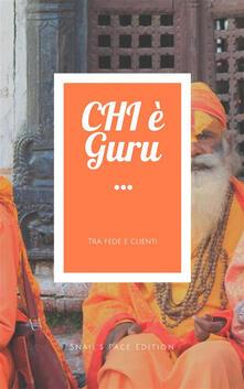 CHI è Guru - Anand Singh Dharam - ebook