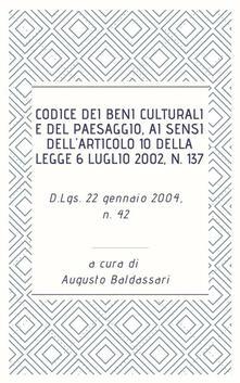 Codice dei beni culturali e del paesaggio, ai sensi dell'articolo 10 della legge 6 luglio 2002, n. 137 - Augusto Baldassari - ebook