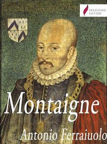 Montaigne - Antonio Ferraiuolo - ebook