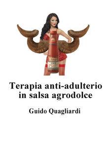 Terapia anti-adulterio in salsa agrodolce - Guido Quagliardi - ebook