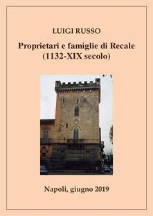 Proprietari e famiglie d Recale (1132-XIX secolo) - Luigi Russo - ebook
