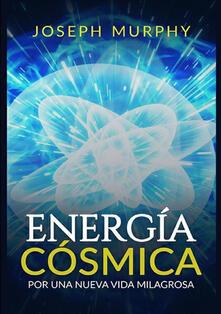 Energía cósmica. Por una nueva vida milagrosa.pdf