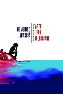 L' arte di far galleggiare - Domenico Abascià - ebook