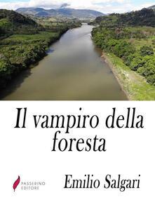 Il vampiro della foresta - Emilio Salgari - ebook