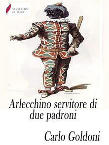 Arlecchino servitore di due padroni - Carlo Goldoni - ebook