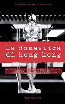 La Domestica di Hong Kong - Eliselle Yu - ebook