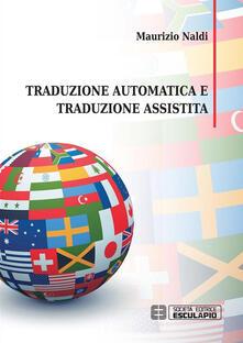 Traduzione automatica e traduzione assistita - Maurizio Naldi - ebook