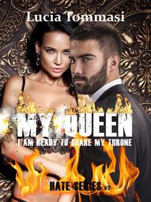 My queen. I am ready to share my throne. Ediz. italiana. Vol. 2 - Lucia Tommasi - ebook