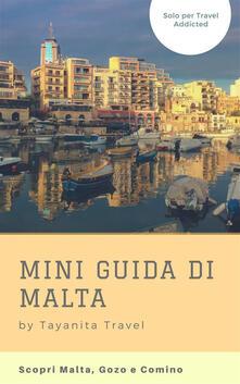 Mini guida di Malta. Scopri Malta, Gozo e Comino - Tania Zonta - ebook