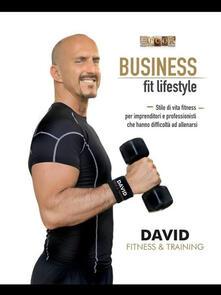 Business fit lifestyle. Fitness per imprenditori e professionisti - Davide Nevrkla - ebook