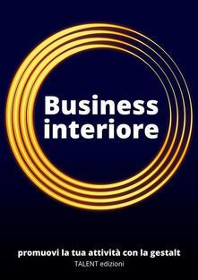Business interiore. Promuovi la tua attività con la Gestalt - Gabriele Baroni - ebook