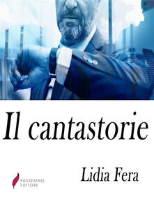 Il cantastorie - Lidia Fera - ebook