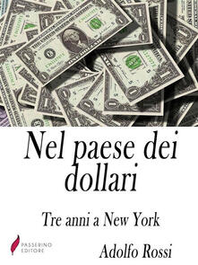 Nel paese dei dollari - Adolfo Rossi - ebook