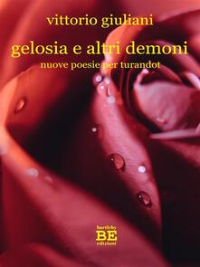 Gelosia e altri demoni. Nuove poesie per Turandot - Vittorio Giuliani - ebook