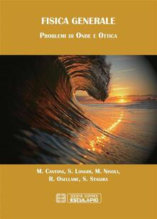 Fisica Generale. Problemi di Onde e Ottica - Matteo Cantoni,Stefano Longhi,Mauro Nisoli,Roberto Osellame - ebook