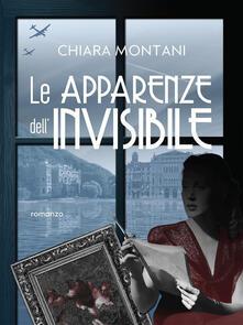 Le apparenze dell'invisibile - Chiara Montani - ebook