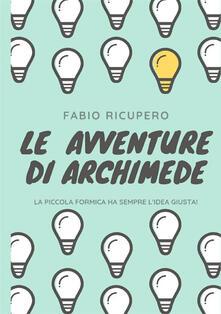 Listadelpopolo.it Le avventure di Archimede. La piccola formica ha sempre l'idea giusta! Ediz. illustrata Image