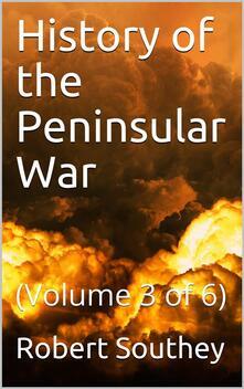History of the Peninsular War Volume III (of 6)