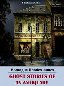 Ebook Ghost Stories of an Antiquary Montague Rhodes James