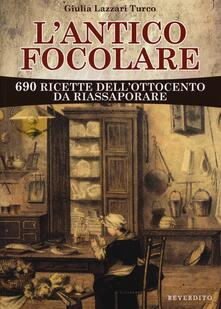 L antico focolare. 690 ricette dellOttocento da riassaporare.pdf