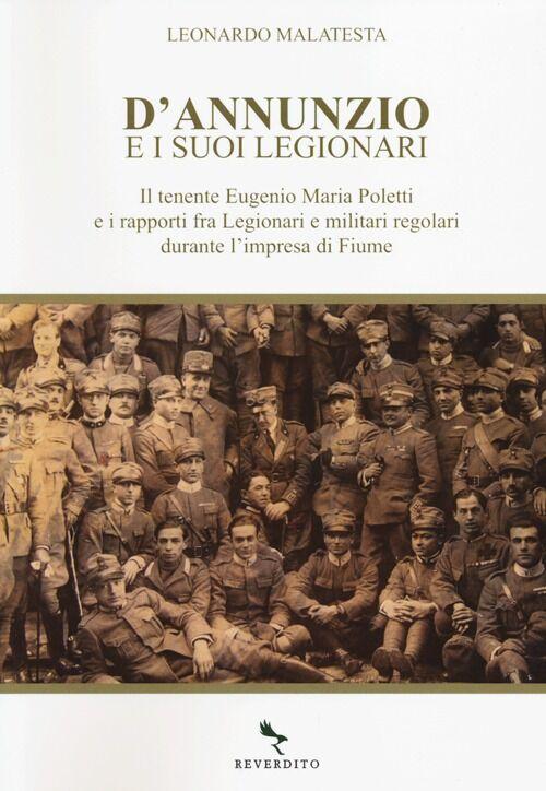 D'Annunzio e i suoi legionari. Il tenente Eugenio Maria Poletti e i rapporti fra Legionari e militari regolari durante l'impresa di Fiume