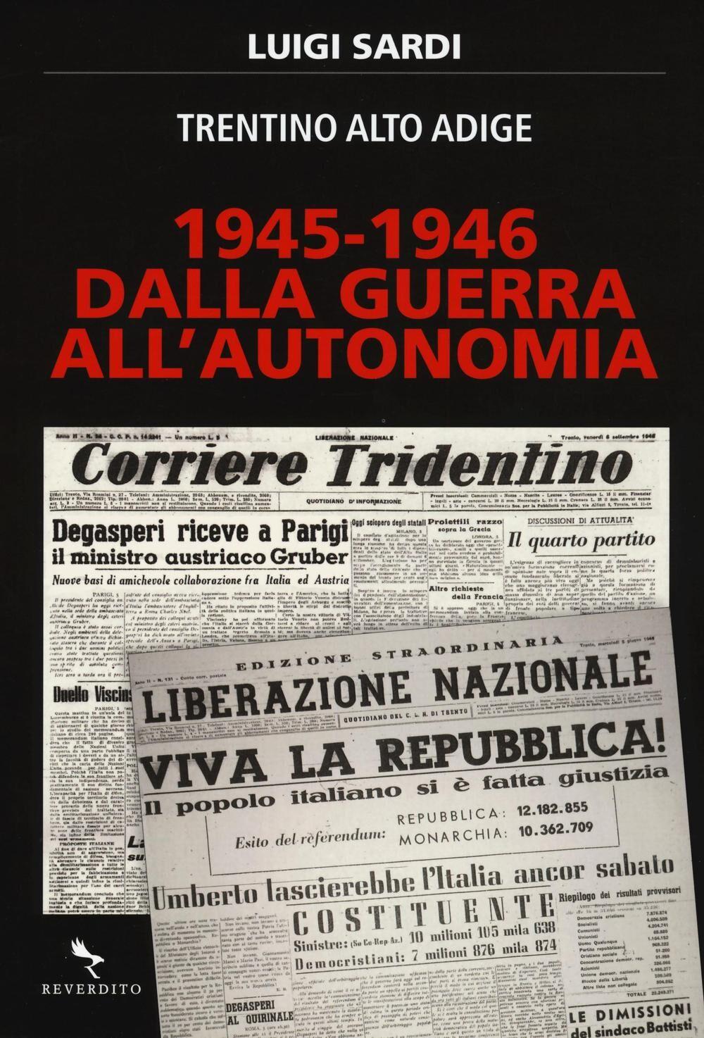 Dalla guerra all'autonomia 1945-1946. Trentino Alto Adige