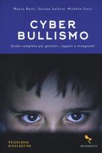 Cyberbullismo. Guida completa per genitori, ragazzi e insegnanti
