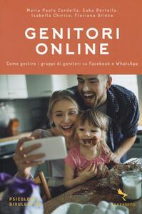 Genitori online. Come gestire i gruppi di genitori su Facebook e WhatsApp