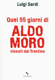 Chievoveronavalpo.it Quei 55 giorni di Aldo Moro vissuti dal Trentino Image